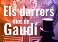 The last days of Gaudí