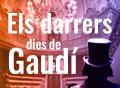 Los últimos días de Gaudí